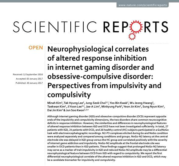 Kim et al., Neurophysiological correlates of altered response inhibition in Internet gaming disorder and obsessive-compulsive disorder, Scientific Reports. 2017;7:417-442.