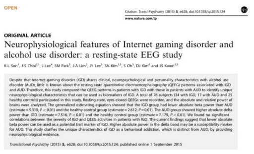 Son et al., Neurophysiological features of Internet gaming disorder and alcohol use disorder: a resting-state EEG study. Translational Psychiatry 2015;5:e628.